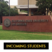 Incoming Students-Cal State L.A. sign