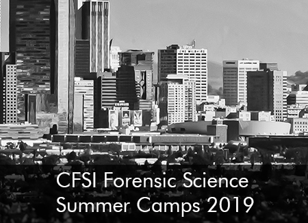 CFSI Forensic Science Summer Camps 2019