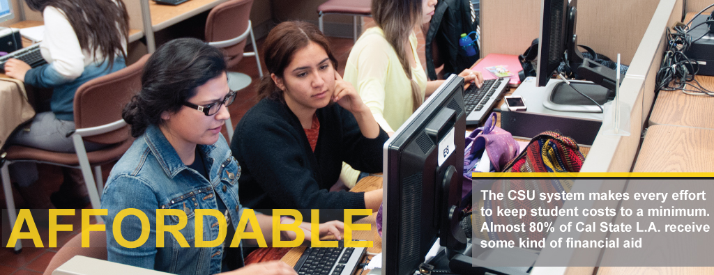 Affordable education, the CSU system makes every effort to keep costs to a minimum, almost 80% of students receive financial aid