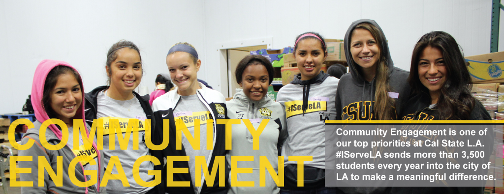 Community engagement is one of our top priorities at Cal State LA, hashtag I serve L A